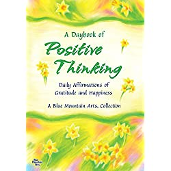A Daybook of Positive Thinking: Daily Affirmations of Gratitude and Happiness (A Blue Mountain Arts Collection)