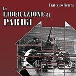 La liberazione di Parigi | Ugo Ciani