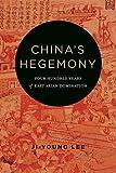 China's Hegemony: Four Hundred Years of East Asian Domination