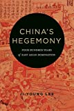 "Ji-Young Lee, ""China's Hegemony: Four Hundred Years of East Asian Domination"" (Columbia UP, 2017)"