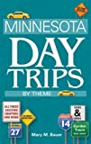 Minnesota Day Trips by Theme, Mary M. Bauer, 1591933579