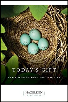 Today 39 S Gift Daily Meditations For Families Hazelden