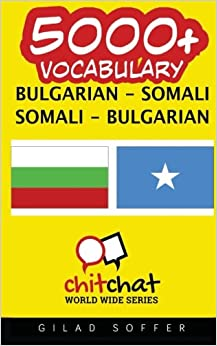 5000+ Bulgarian - Somali Somali - Bulgarian Vocabulary