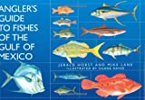 Angler's Guide to the Fishes of the Gulf of Mexico