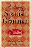 Practicing Spanish Grammar, Pountain, Christopher J. and de Carlos, Teresa, 0844224405