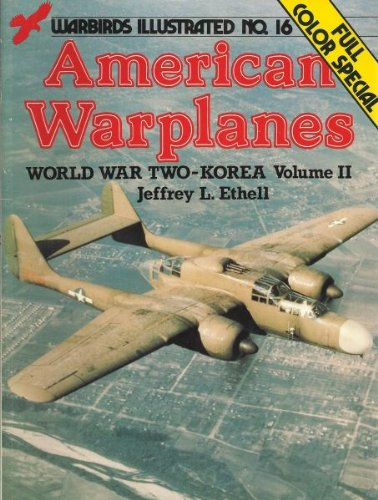 American Warplanes, World War II-Korea, Volume II - Warbirds Illustrated No. 16