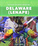 img - for Delaware (Lenape) (Spotlight on Native Americans) book / textbook / text book