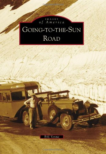 Going-to-the-Sun Road (Images of America)