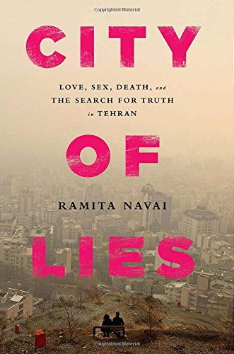 City of Lies: Love, Sex, Death, and the Search for Truth in Tehran pdf epub
