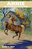 img - for Annie: The Mysterious Morgan Horse book / textbook / text book