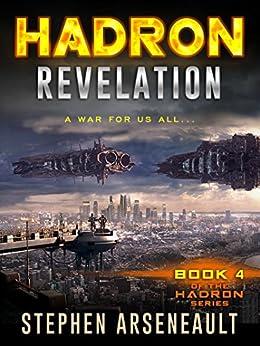 HADRON Revelation: (Book 4) by [Arseneault, Stephen]