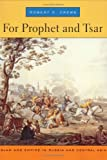 For Prophet and Tsar, Robert D. Crews, 0674021649
