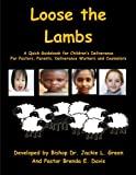 img - for Loose the Lambs: A Pastor, Parent's and Counselor Manual for Children's Deliverance book / textbook / text book