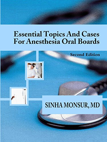 Essential Topics and Cases for Anesthesia Oral Boards
