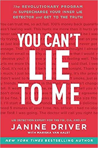 You Cant Lie to Me: The Revolutionary Program to Supercharge Your Inner Lie Detector and Get to the Truth: Amazon.es: Janine Driver: Libros en idiomas ...