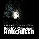 Bach's Classical Halloween by The Exorcist Ensemble