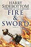 img - for Fire and Sword: Throne of Caesars: Book Three (Throne of Caesars) book / textbook / text book