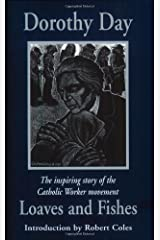 Loaves and Fishes: The Inspiring Story of the Catholic Worker Movement Paperback
