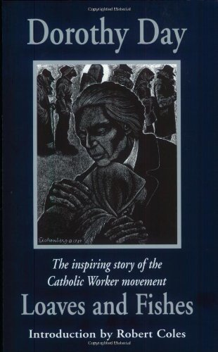 Loaves and Fishes: The Inspiring Story of the Catholic Worker Movement (Robert Coles Dorothy Day)