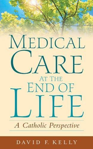 Medical Care at the End of Life: A Catholic Perspective by Brand: Georgetown University Press