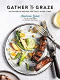 [HardBind] [Stephanie Izard] Gather & Graze_ 120 Favorite Recipes for Tasty Good Times