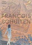 Images de François Schuiten : des Cites Obscures a la Ville Lumiere