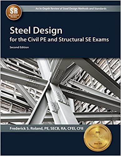 steel design for the civil pe and structural se exams frederick s