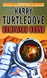 By Harry Turtledove Homeward Bound (Worldwar & Colonization) (Reprint) [Mass Market Paperback]