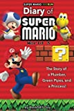 Super Mario Run: The Diary of A Super Mario Bro: The Story of a Plumber, Green Pipes and a Princess (Volume 3)