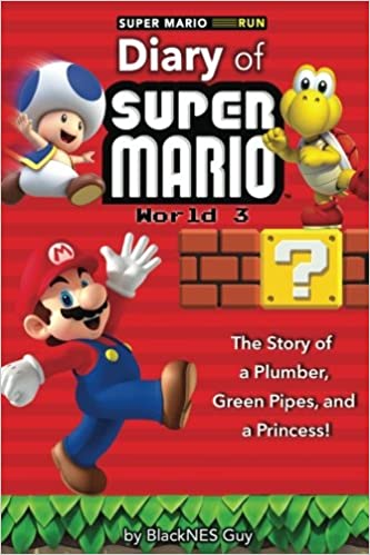 Super Mario Run: The Diary of A Super Mario Bro: The Story of a ...