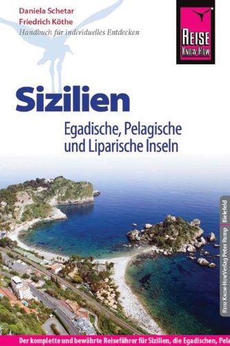 Reise Know-How Sizilien, Egadische, Pelagische und Liparische Inseln: Reiseführer für individuelles Entdecken