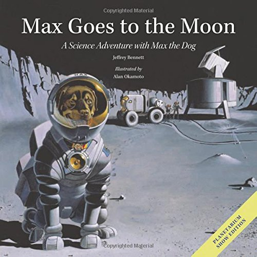 Max Goes to the Moon: A Science Adventure with Max the Dog (Science Adventures with Max the Dog series) pdf