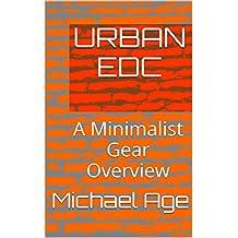 Urban EDC: A Minimalist Gear Overview