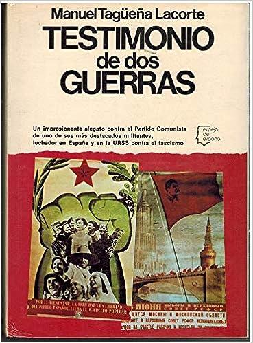Testimonio de dos guerras (Espejo de España): Amazon.es: Tagüeña Lacorte, Manuel: Libros en idiomas extranjeros
