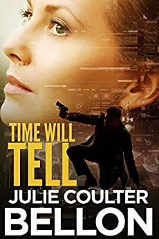 Time Will Tell (Canadian Spy Series Book 3) by [Bellon, Julie Coulter]