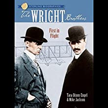 The Wright Brothers: First in Flight: Sterling Biographies Audiobook by Tara Dixon-Engel, Mike Jackson Narrated by Knighton Bliss