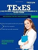 TExES (143) Physics and Mathematics Grade 8-12 Study Guide, Trivium Test Trivium Test Prep, 1492900095