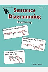 Sentence Diagramming Beginning: Breakdown and Learn the Underlying Structure of Sentences (Grades 3-12+) Paperback