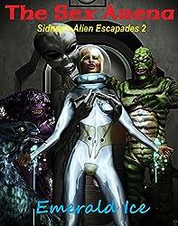 The Sex Arena: Sidney's Alien Escapades 2