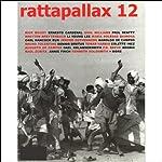 Rattapallax 12 | Martin Mitchell,Willie Perdomo,Flavia Rocha,Jeet Thayil