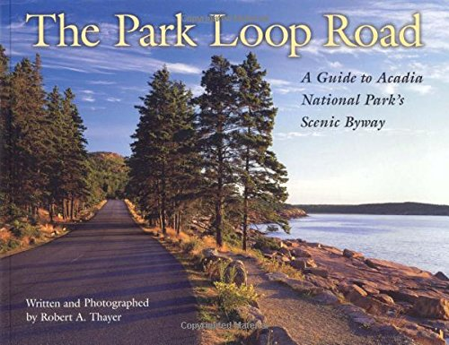 The Park Loop Road: A Guide to Acadia National Park's Scenic Byway (Trail Hiking Free Maps)