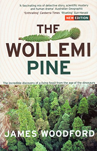 The Wollemi Pine: The Incredible Discovery of a Living Fossil From the Age of the Dinosaurs