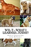 WIL-T—What I Learned...TODAY!: Owned by a Journaling Dog Lover, DL-Volume 1 (WIL-T—The Dog Lover Series)