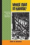 Whose Man in Havana?: Adventures from...