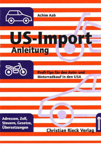 US-Import-Anleitung - Auto-Import aus den USA (German Edition)