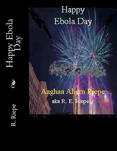 Happy Ebola Day (FEMA Camp Series) by [Riepe, R.E., Riepe, Marcia]
