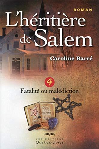 L'héritière De Salem, Tome 4 :