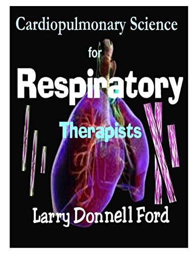 Cardiopulmonary Science for Respiratory Therapists: Welcome to the 21st Century Pdf