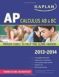 img - for Kaplan AP Calculus AB & BC 2013-2014 (Kaplan AP Series) book / textbook / text book