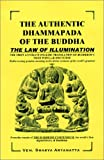 The Authentic Dhammapada of the Buddha : The Law of Illumination, Shakya Aryanatta, 0971254109